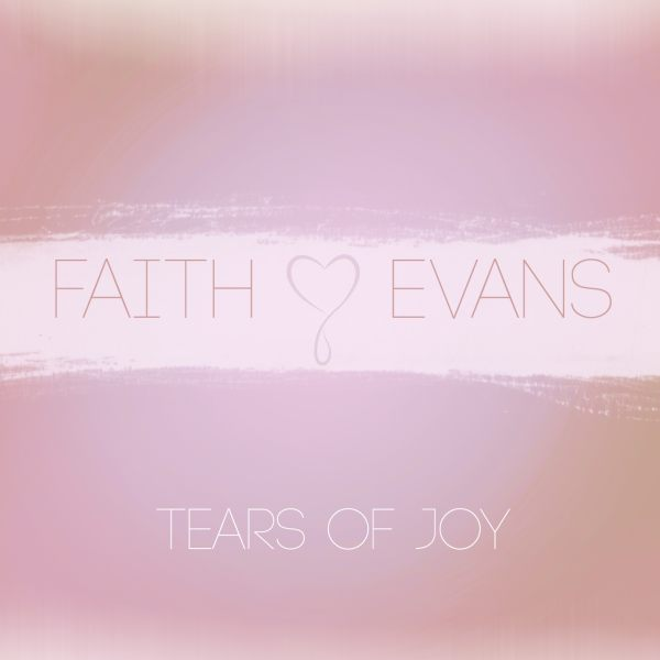 New Music: Faith Evans – Tears Of Joy