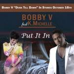 New Music: Bobby V – 'Put It In' feat. K. Michelle