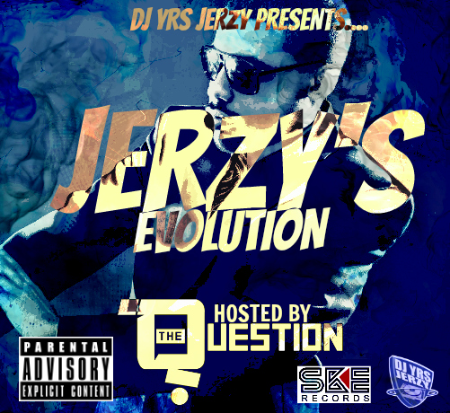 "DJ YRS JERZY Presents ""Jerzy's Evolution"" Hosted By Q The Question"