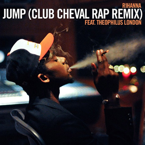 Music: Rihanna – 'Jump (Club Cheval Rap Remix)' feat. Theophilus London