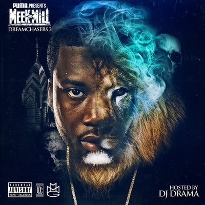 Meek Mill – Dreamchasers 3 (Mixtape).  DOWNLOAD OR LISTEN